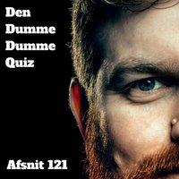 Afsnit 121: Molly Thorhill og Mads Holm - Den Dumme Dumme Quiz