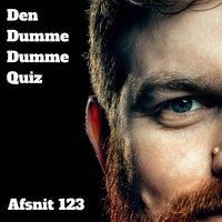 Afsnit 123: Natasha Brock og Teis Gjervig - Den Dumme Dumme Quiz