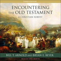Encountering the Old Testament - Bill T. Arnold, Bryan E. Beyer