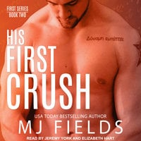 His First Crush - MJ Fields