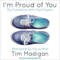 I'm Proud of You - Tim Madigan