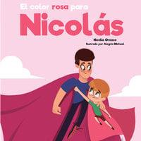El color rosa para Nicolás - Noelia Orozco González