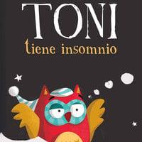 Toni tiene insomnio - Pilar Martín San Félix