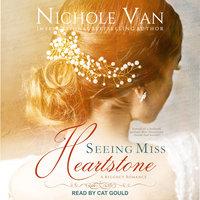 Seeing Miss Heartstone - Nichole Van