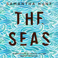 The Seas - Samantha Hunt