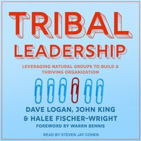 Tribal Leadership - John King, Dave Logan, Halee Fischer-Wright