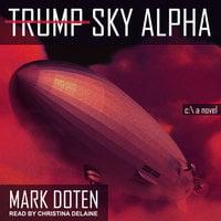 Trump Sky Alpha - Mark Doten