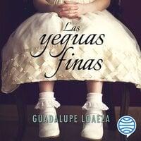 Las yeguas finas - Guadalupe Loaeza