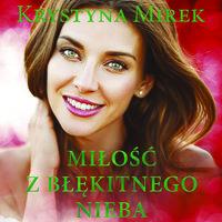 Miłość z błękitnego nieba - Krystyna Mirek