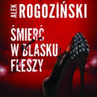 Śmierć w blasku fleszy - Alek Rogoziński