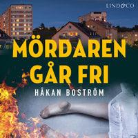 Mördaren går fri - Håkan Boström