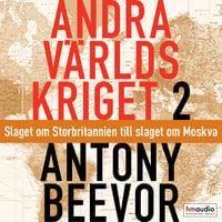 Andra världskriget, del 2. Slaget om Storbritannien till slaget om Moskva - Antony Beevor