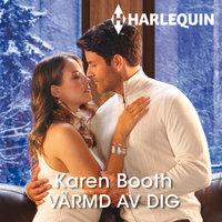Värmd av dig - Karen Booth