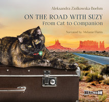 On the Road with Suzy: From Cat to Companion - Aleksandra Ziolkowska-Boehm