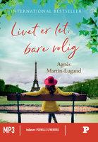 Livet er let, bare rolig - Agnès Martin-Lugand
