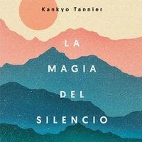 La magia del silencio - Kankyo Tannier