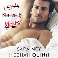 Love, Sincerely Yours - Meghan Quinn,Sara Ney