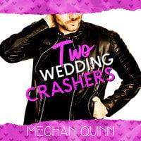 Two Wedding Crashers - Meghan Quinn