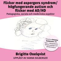 Flickor med Aspergers syndrom/högfungerande autism och flickor med AD/HD - Brigitte Oxelqvist