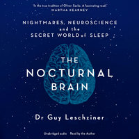 The Nocturnal Brain - Guy Leschziner