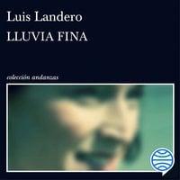 Lluvia fina - Luis Landero
