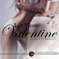 Last Minute Valentine - Scarlett Knight