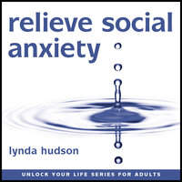 Relieve Social Anxiety - Lynda Hudson
