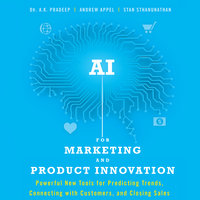 AI for Marketing and Product Innovation - Andrew Appel, A.K. Pradeep, Stan Sthanunathan