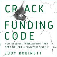 Crack the Funding Code - Judy Robinett