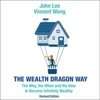 The Wealth Dragon Way - John Lee, Vincent Wong