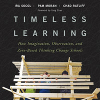 Timeless Learning - Pam Moran,Chad Ratliff,Ira Socol