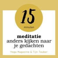 Meditatie: anders kijken naar je gedachten - Yoga Magazine