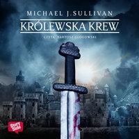 Królewska krew - Michael James Sullivan