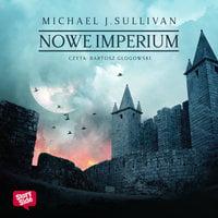 Nowe imperium - Michael James Sullivan
