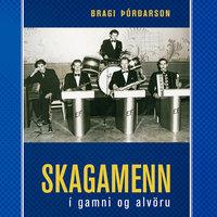 Skagamenn - Bragi Þórðarson