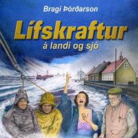 Lífskraftur á landi og sjó - Bragi Þórðarson