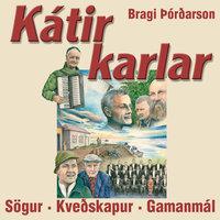 Kátir karlar - Bragi Þórðarson