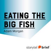 Eating the Big Fish - Adam Morgan