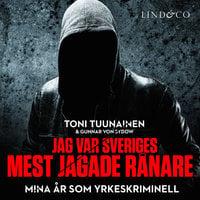 Jag var Sveriges mest jagade rånare - Mina år som yrkeskriminell - Gunnar von Sydow,Toni Tuunainen