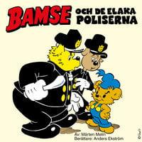 Bamse och de elaka poliserna - Mårten Melin