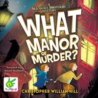 What Manor of Murder - Christopher William Hill