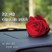 Tede Mede Pyar Ke Raaste - Peeyush Shrivastava