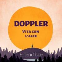 Doppler. Vita con l'alce - Erlend Loe