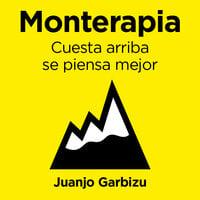 Monterapia. Cuesta arriba se piensa mejor - Juanjo Garbizu