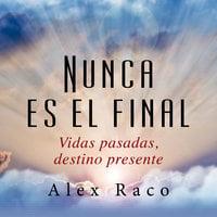 Nunca es el final - Alex Raco
