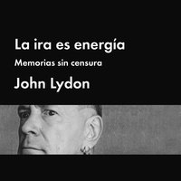 La ira es energía - John Lydon