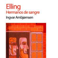 Elling. Hermanos de sangre - Ingvar Ambjorsen
