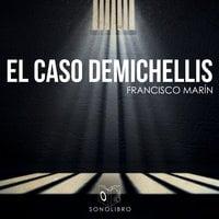 El caso Demichellis - dramatizado - Francisco Marin Gonzales