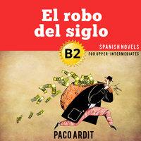 El robo del siglo - Paco Ardit