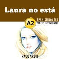 Laura no está - Paco Ardit